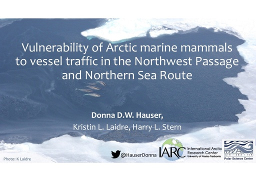 Vulnerability of Arctic marine mammals to vessel traffic in the increasingly ice-free Northwest Passage and Northern Sea Route: Donna Hauser