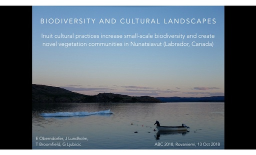 Biodiversity and cultural landscapes: Inuit cultural practices increase small-scale biodiversity and create novel vegetation communities in Nunatsiavut (Labrador, Canada): Erica Oberndorfer