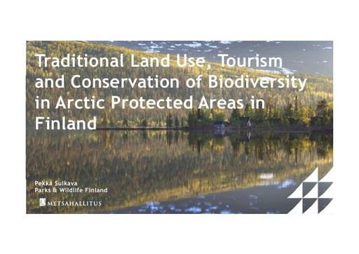 Traditional Land Use, Tourism and Conservation of Biodiversity in Arctic Protected Areas in Finland: Pekka Sulkava