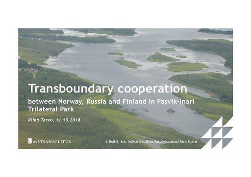 Transboundary cooperation between Norway, Russia and Finland in Pasvik-Inari Trilateral Park: Riina Tervo