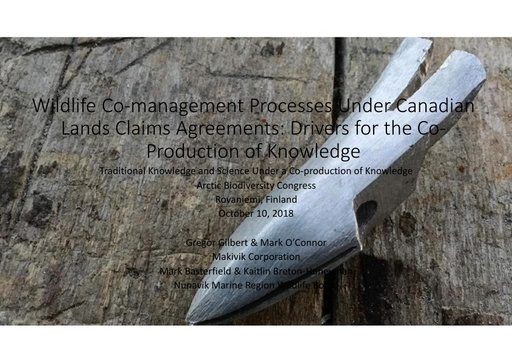 Wildlife co-management processes under Canadian Land Claims Agreements: Drivers for the co-production of knowledge: Gregor Gilbert